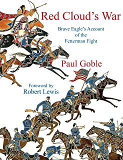 Red Cloud's War: Brave Eagle's Account of the Fetterman Fight