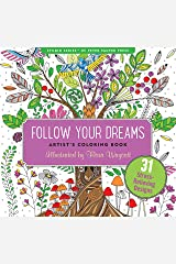 Follow Your Dreams Adult Coloring Book (31 stress-relieving designs) (Artists' Coloring Books) (Studio: Artist's Coloring Books) Paperback