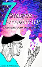The 7 Stages of Creativity: Developing Your Creative Self