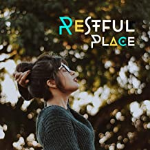 Restful Place – Tracks for Meditation, Yoga Practice, Helpful in Spiritual Expierience