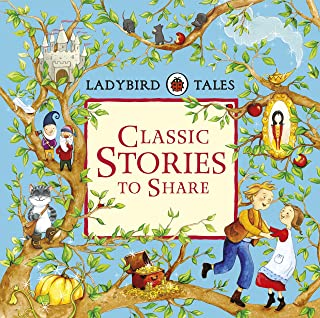 Classic Stories to Share (Ladybird Tales)