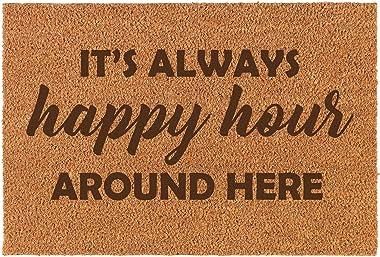 Coir Funny Home Entry Doormat Door Mat It's Always Happy Hour Around Here