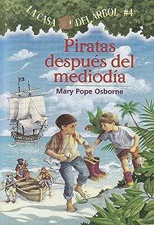 La casa del árbol # 4 Piratas después del mediodía (Spanish Edition) (La Casa Del Arbol / Magic Tree House)