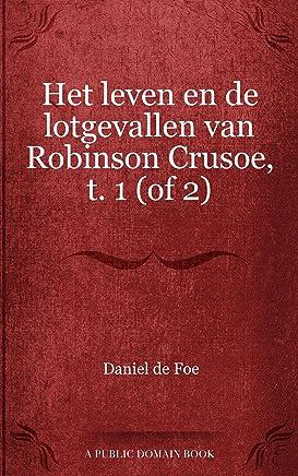 Het leven en de lotgevallen van Robinson Crusoe, t. 1 (of 2)