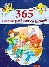 365 cuentos para leer en la cama: Historias para leer a los niños antes de dormir durante todo el año (Spanish Edition)