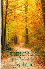 Turning On A Dime: Addy and Karen Series, Book 1 Kindle Edition