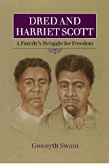 Dred and Harriet Scott: A Family's Struggle for Freedom Kindle Edition