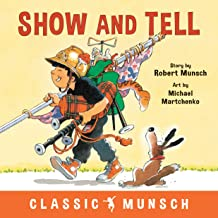 Show and Tell (Classic Munsch)