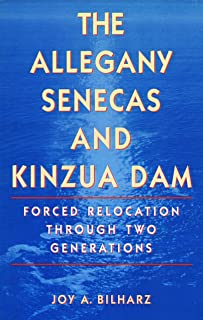 The Allegany Senecas and Kinzua Dam: Forced Relocation through Two Generations