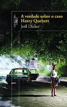 A verdade sobre o caso Harry Quebert (Portuguese Edition)