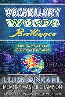 Vocabulary Words Brilliance: Learn How to Quickly and Creatively Memorize and Remember English Dictionary Vocab Words for SAT, ACT, & GRE Test Prep It (Better Memory Now)