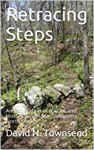 Retracing Steps: An Exploration of Nature and History on the Massachusetts North Shore