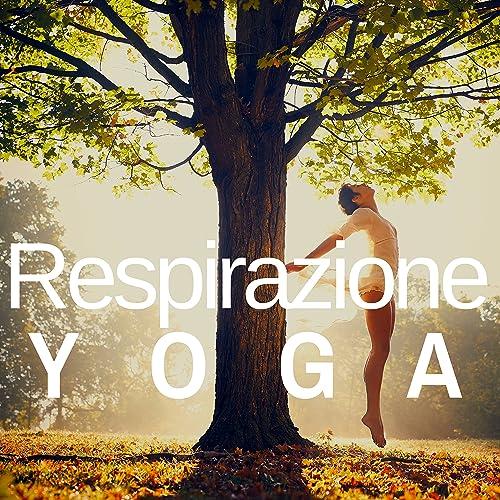Respirazione Yoga - CD di Musica Rilassante by Relax ...