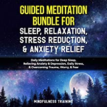 Guided Meditation Bundle for Sleep, Relaxation, Stress Reduction, and Anxiety Relief: Daily Meditations for Deep Sleep, Relieving Anxiety and Depression, Daily Guided Imagery, and Relaxation Techniques