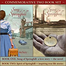 Song of Springhill - a love story & Spirit of Springhill - inspiring true life stories: Commemorative Two Book Set