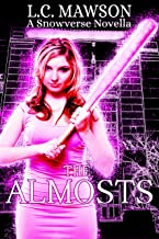 The Almosts: A Snowverse Novella (The Almosts Trilogy Book 1)