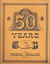 Fifty Years - St. Thomas Friends of Denmark Society: Commemorating the Fiftieth Anniversary of the Transfer of the Virgin Islands from Denmark to the United States of America, March 31, 1967