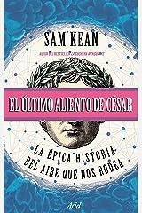 El último aliento de César: La épica historia del aire que nos rodea (Ariel) (Spanish Edition) Kindle Edition