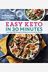 Easy Keto in 30 Minutes: More than 100 Ketogenic Recipes from Around the World Kindle Edition