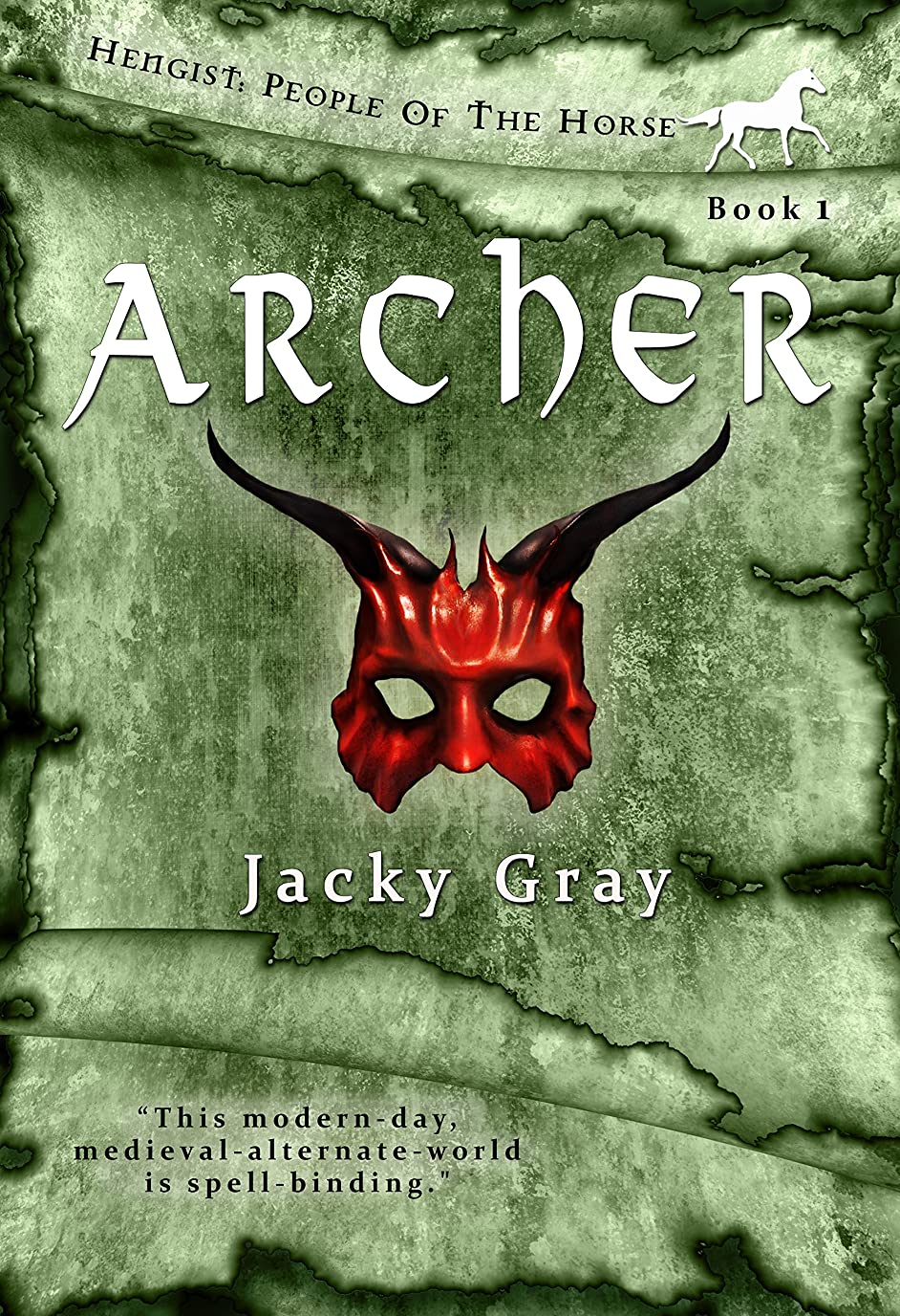 Archer: Modern-day, Medieval-alternate-world (Hengist-People of the Horse Book 1) (English Edition)