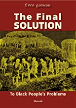 The Final Solution To Black People's Problems (The Call To The Hebrews Book 1)