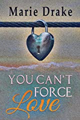 You Can't Force Love (Locked Hearts Book 1) Kindle Edition