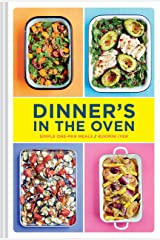 Dinner's in the Oven: Simple One-Pan Meals (Easy Cookbooks, Recipes for Beginners, Gifts for Recent Grads) Hardcover