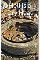 Hell is a Dry Heat: A short story Kindle Edition