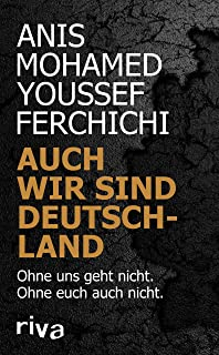 Auch wir sind Deutschland: Ohne uns geht nicht. Ohne euch au