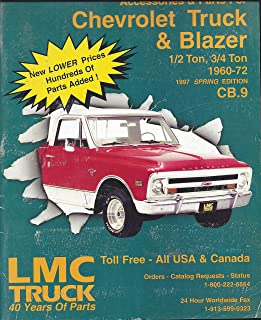 1960-1972 Your Catalog of Accessories & Parts for Chevrolet Truck & Blazer 1/2 Ton 3/4 Ton 1997 Spring Edition CB.9 LMC Truck 40 years of Parts