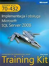 MCTS Egzamin 70-432 Implementacja i obsluga Microsoft SQL Server 2008 + CD: Podrecznik do samodzielnej nauki