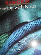 Sewing with Knits (Sewing Reference Library)