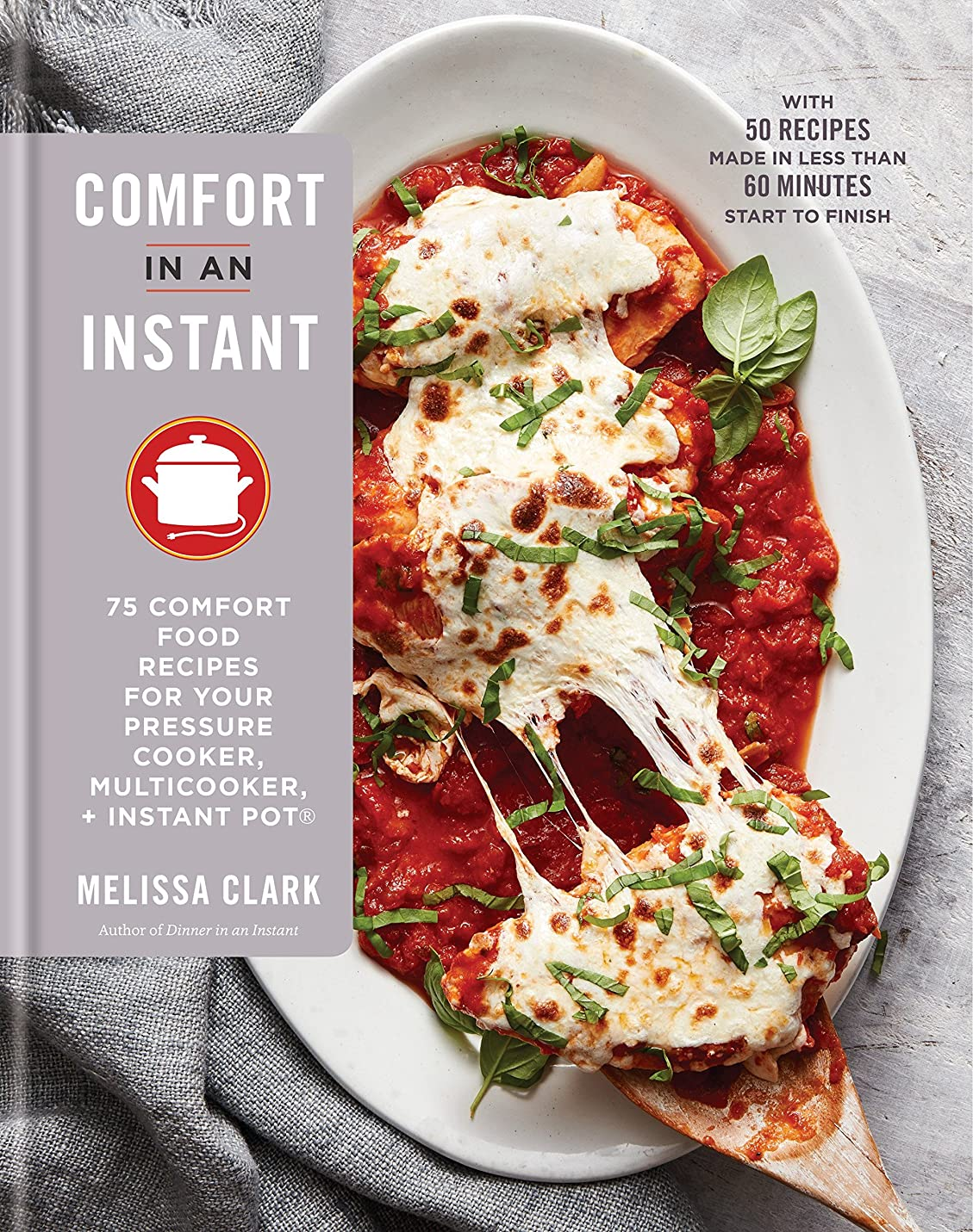 アルコール彼女イノセンスComfort in an Instant: 75 Comfort Food Recipes for Your Pressure Cooker, Multicooker, and InstantPot? : A Cookbook (English Edition)