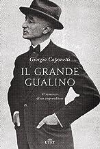 Scaricare Libri Il grande Gualino. Vita e avventure di un uomo del Novecento. Con ebook PDF