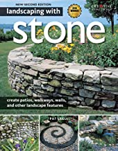 Landscaping with Stone, 2nd Edition: Create Patios, Walkways, Walls, and Other Landscape Features (Creative Homeowner) Over 300 Photos & Illustrations; Learn to Plan, Design, & Work with Natural Stone PDF