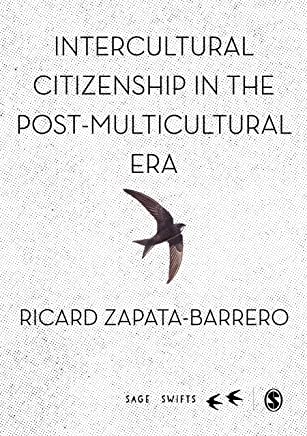 Intercultural Citizenship in the Post-Multicultural Era (SAGE Swifts) (English Edition)