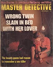 Master Detective November 1971 Wrong Twin Slain in Bed with Lover, Dixie Shocker: Bizarre Design for Loving--and Killing, ...