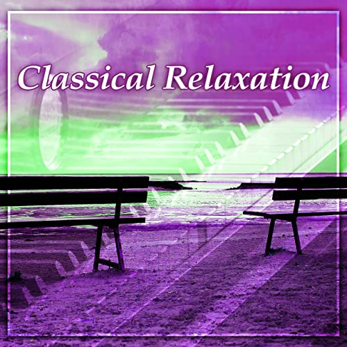 Classical Relaxation - Classical Sounds for Rest, Mozart, Bach