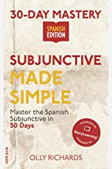 30-Day Mastery: Subjunctive Made Simple: Master the Spanish Subjunctive in 30 Days (30-Day Mastery | Spanish Edition) Kindle Edition