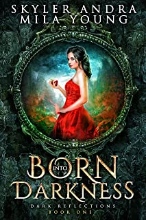 Born into Darkness: A Reverse Harem Fairy Tale Retelling (A Haven Realm Novel) (Dark Reflections)