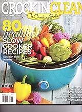 CROCKIN' CLEAN Magazine - The Crockin' Girls - 80 Healthy Slow Cooker Recipes. Spring 2013.