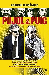 Pujol & Puig: Los increíbles negocios y chanchullos de dos poderosas familias catalanas. La gran investigación periodístic...