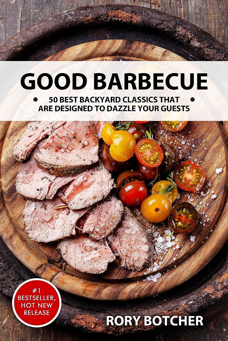石炭パラシュート削減Good Barbecue: 50 Best Backyard Classics That Are Designed To Dazzle Your Guests (Rory's Meat Kitchen) (English Edition)