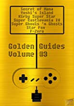 Golden Guides #3 incl. The Secret of Mana Super Mario World 2 Yoshi's Island Kirby Super Star Super Castlevania IV Super Ghouls'n Ghosts Star Fox F-Zero: over 1300 pages of quality content