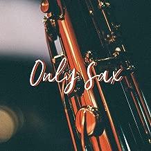Only Sax - 100% Jazz Saxophone Music