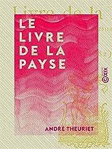 Le Livre de la Payse: Nouvelles poésies (1872-1882) (French Edition)