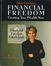 Suze Orman's Financial Freedom, Creating True Wealth Now (Financial Freedom Guidebook)