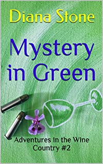 Mystery in Green: Adventures in the Wine Country #2