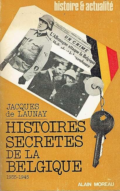 Histoires secrètes de Belgique : De 1935 à 1945 (Histoire et actualité)