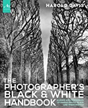 The Photographer's Black and White Handbook: Making and Processing Stunning Digital Black and White Photos